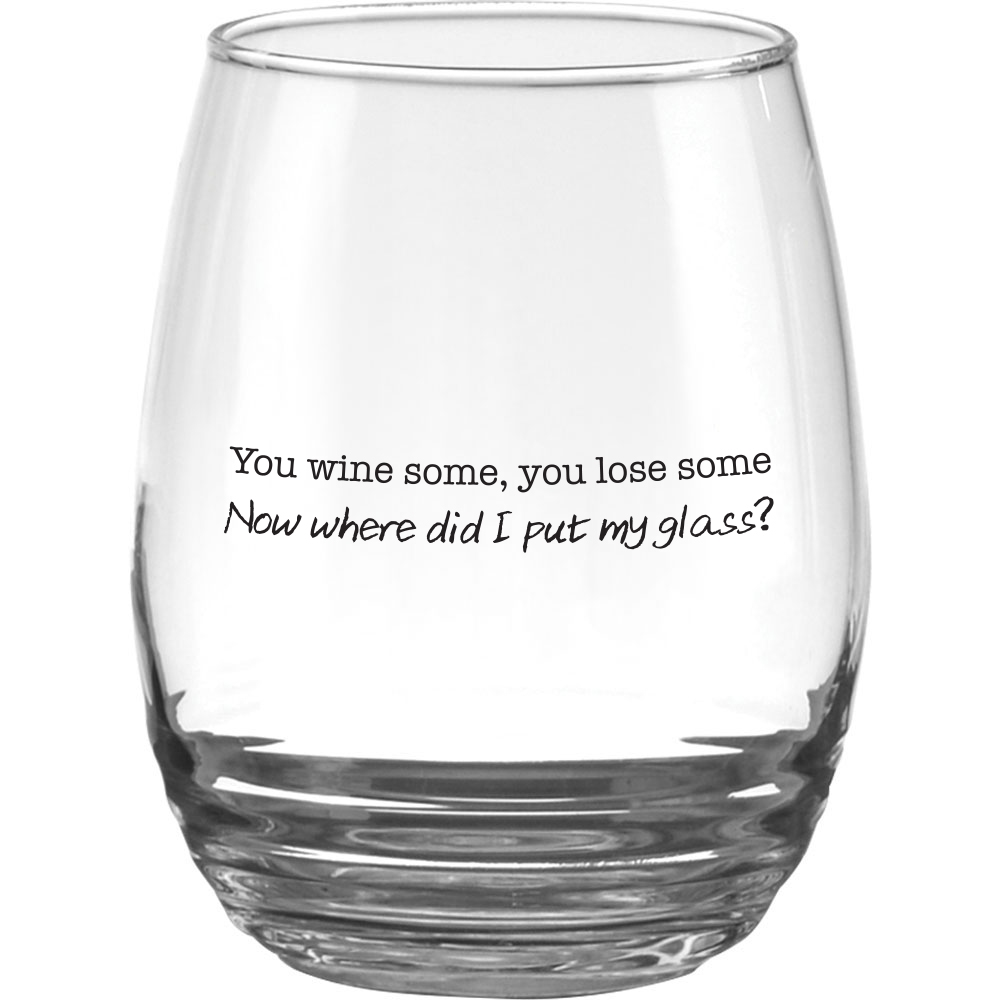 Stemless wine glass with fun wine saying