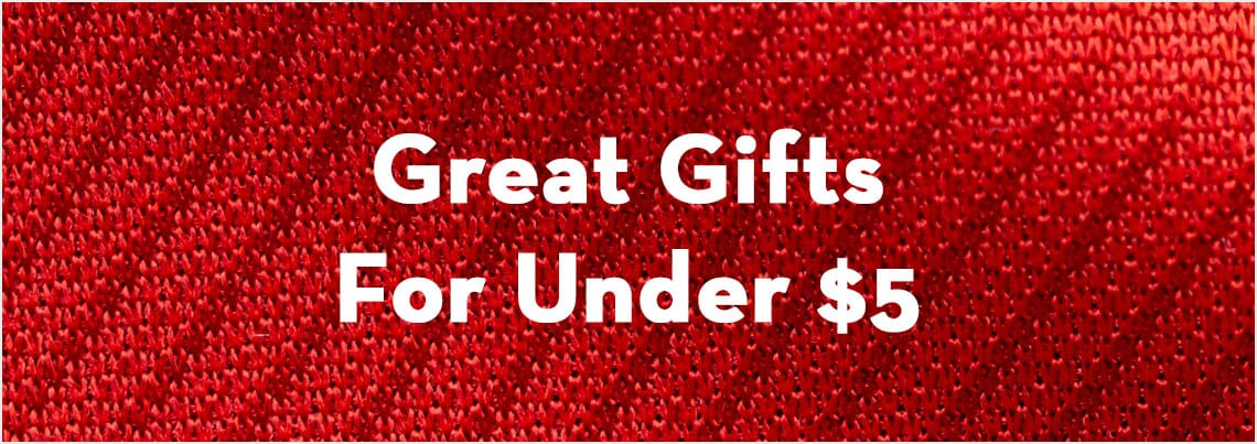 Great gift ideas under $5