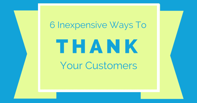 6 inexpensive ways to thank customers