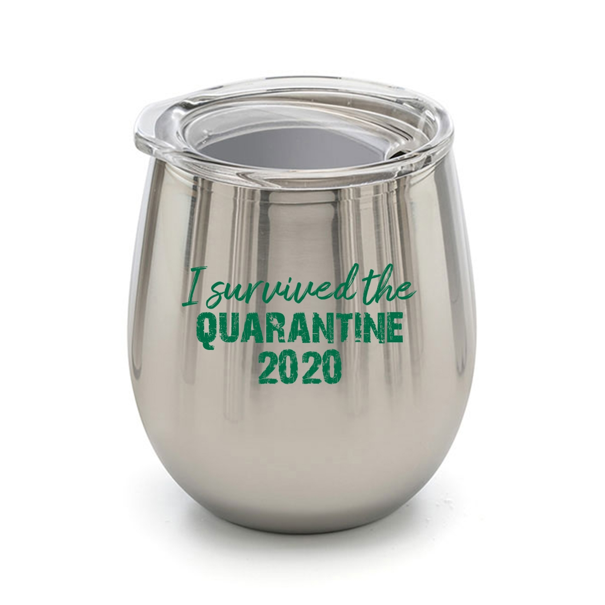 Stainless steel wine tumbler with fun quarantine saying