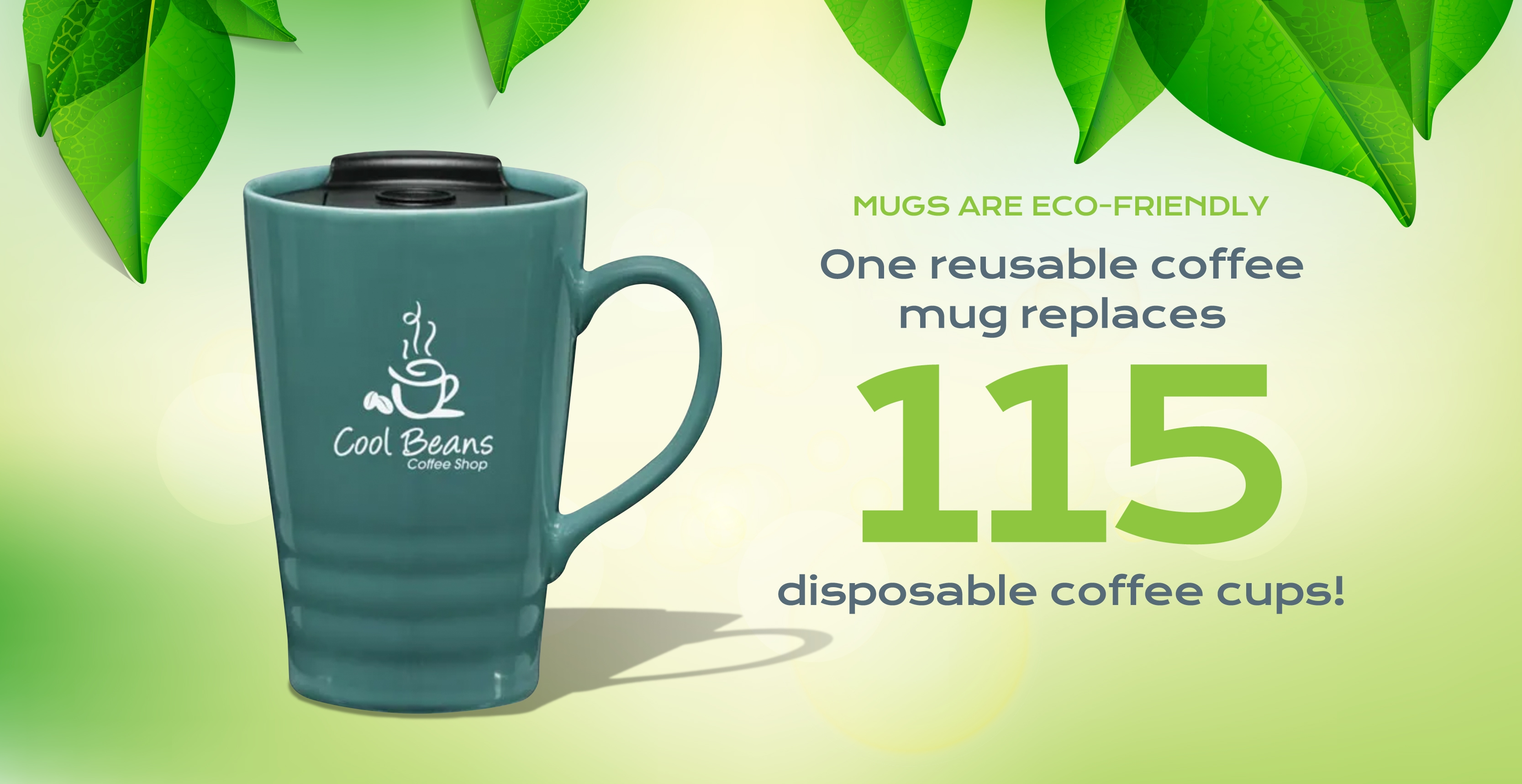 A reusable coffee mug replaces 115 disposable coffee mugs