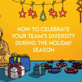 How to Celebrate Your Teams Diversity During the Holiday Season