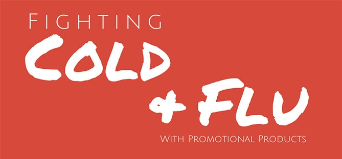 Fighting Cold & Flu with Promotional Products