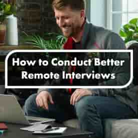 How to Conduct Better Remote Interviews